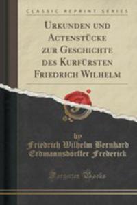 Urkunden Und Actenstücke Zur Geschichte Des Kurfürsten Friedrich Wilhelm Von Brandenburg, Vol. 3 - 2855113814