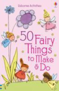 50 Fairy Things To Make And Do - 2842819613