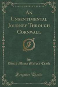 An Unsentimental Journey Through Cornwall (Classic Reprint) - 2852981852