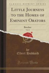 Little Journeys To The Homes Of Eminent Orators, Vol. 13 - 2855135853