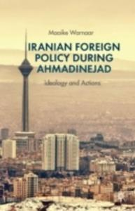 Iranian Foreign Policy During Ahmadinejad - 2849503987