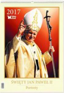 Kalendarz 2017 Św. Jan Paweł II Portrety - 2846068138