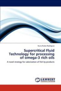 Supercritical Fluid Technology For Processing Of Omega - 3 Rich Oils - 2860323906