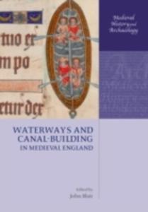 Waterways And Canal - Building In Medieval England - 2849507969