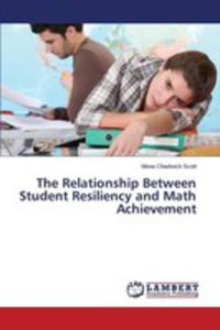 The Relationship Between Student Resiliency And Math Achievement - 2857250617