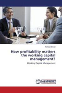 How Profitability Matters The Working Capital Management? - 2860635984