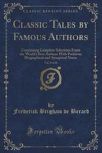 Classic Tales By Famous Authors, Vol. 2 Of 20 - 2853044032