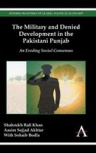The Military And Denied Development In The Pakistani Punjab - 2848627837