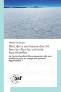 Rôle De La Natriurese Des 24 Heures Chez Les Patients Hypertendus - 2860720407