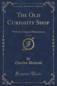 The Old Curiosity Shop, Vol. 1 Of 2 - 2853000165