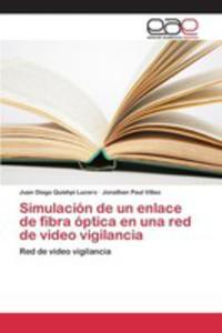 Simulación De Un Enlace De Fibra Óptica En Una Red De Video Vigilancia - 2857263886