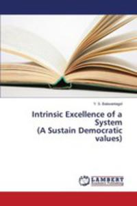 Intrinsic Excellence Of A System (A Sustain Democratic Values) - 2860632158