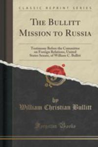 The Bullitt Mission To Russia - 2852859751