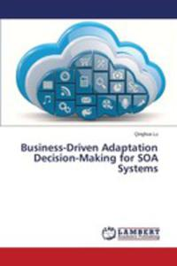 Business - Driven Adaptation Decision - Making For Soa Systems - 2860333007