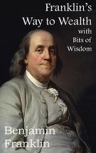 Franklin's Way To Wealth, With Selected Bits Of Wisdom - 2848631296