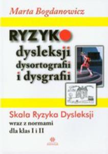 Ryzyko Dysleksji, Dysortografii I Dysgrafii. Skala Ryzyka Dysleksji Wraz Z Normami Dla Klas I I II - 2844417294