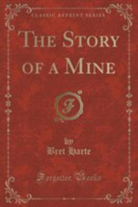 The Story Of A Mine (Classic Reprint) - 2853006262
