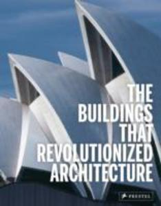 Buildings That Revolutionized Architecture - 2840850584