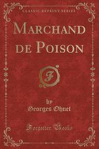 Marchand De Poison (Classic Reprint) - 2855734095