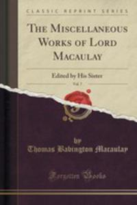 The Miscellaneous Works Of Lord Macaulay, Vol. 7 - 2855719026