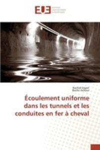 Écoulement Uniforme Dans Les Tunnels Et Les Conduites En Fer `a Cheval - 2855745573