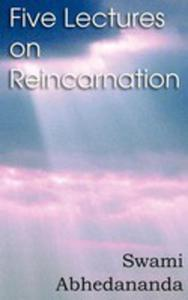 Five Lectures On Reincarnation - Vedanta Philosophy - 2849954674