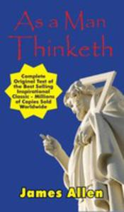 As A Man Thinketh - Complete Original Text - 2848627869
