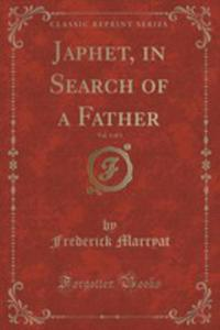 Japhet, In Search Of A Father, Vol. 1 Of 3 (Classic Reprint) - 2853053994