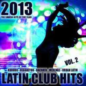 Latin Club Hits 2013. 2 - 2839388354