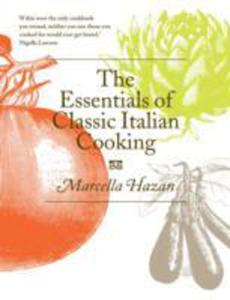 The Essentials Of Classic Italian Cooking - 2847181802