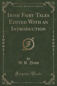 Irish Fairy Tales Edited With An Introduction (Classic Reprint) - 2852860649