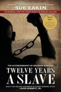 Twelve Years A Slave - Enhanced Edition By Dr. Sue Eakin Based On A Lifetime Project. New Info, Images, Maps - 2852940345