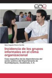 Incidencia De Los Grupos Informales En El Clima Organizacional - 2857245896