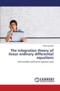 The Integration Theory Of Linear Ordinary Differential Equations - 2857256743