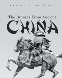 The Bronzes From Ancient China - 2852938354