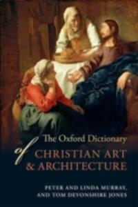 The Oxford Dictionary Of Christian Art And Architecture - 2840071069