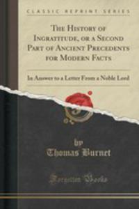 The History Of Ingratitude, Or A Second Part Of Ancient Precedents For Modern Facts - 2852973409