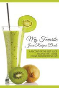 My Favorite Juice Recipes Book - 2848627974