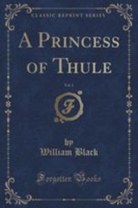 A Princess Of Thule, Vol. 1 (Classic Reprint) - 2854017156