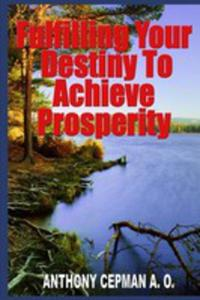 Fulfilling Your Destiny To Achieve Prosperity - 2853966181