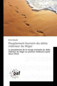 Peuplement Humain Du Delta Intérieur Du Niger - 2857261328