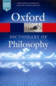 The Oxford Dictionary Of Philosophy - 2860413648