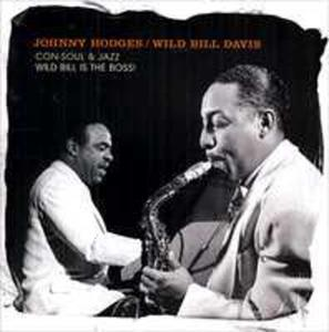 The Johnny Hodges / Wild Bill Davis Project Vol 1 - Con-soul & Jazz Wild Bill Is The Boss! - 2839225951