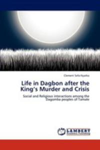 Life In Dagbon After The King's Murder And Crisis - 2857095035