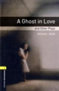 Oxford Bookworms Library: Stage 1: A Ghost In Love And Other Plays - 2848183447