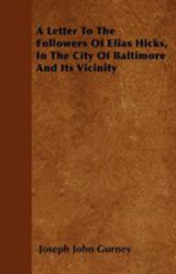 A Letter To The Followers Of Elias Hicks, In The City Of Baltimore And Its Vicinity - 2855748759