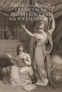Greek And Roman Classics In The British Struggle For Social Reform - 2849526242