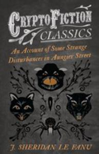 An Account Of Some Strange Disturbances In Aungier Street (Cryptofiction Classics - Weird Tales Of Strange Creatures) - 2853040227