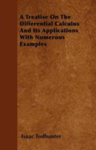A Treatise On The Differential Calculus And Its Applications With Numerous Examples - 2861316465