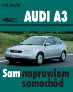Audi A3. Sam Naprawiam Samochód - 2873043060